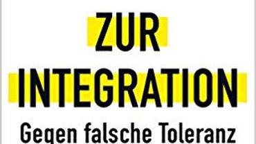 Cover des Buches: Klartext zur Integration- Gegen falsche Toleranz und Panikmache