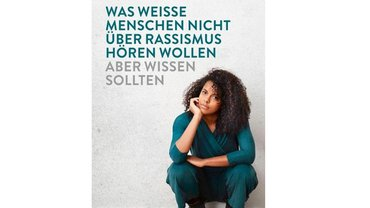 """Cover des Buches """"Was weiße Menschen nicht über Rassismus hören wollen...."""""""
